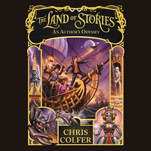 The Land of Stories: An Author's Odyssey Audiobook By Chris Colfer cover art