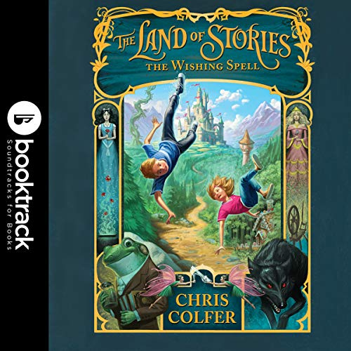The Land of Stories: The Wishing Spell Audiobook By Chris Colfer cover art