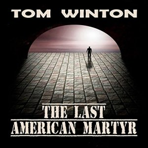 The Last American Martyr Audiobook By Tom Winton cover art