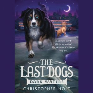 The Last Dogs: Dark Waters Audiobook By Christopher Holt cover art