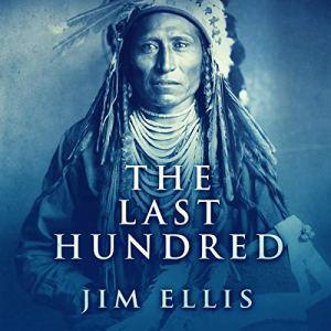 The Last Hundred Audiobook By Jim Ellis cover art