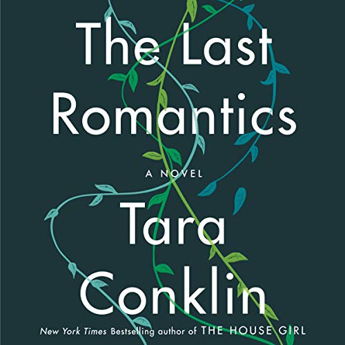 The Last Romantics Audiobook By Tara Conklin cover art