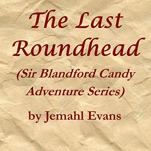 The Last Roundhead Audiobook By Jemahl Evans cover art