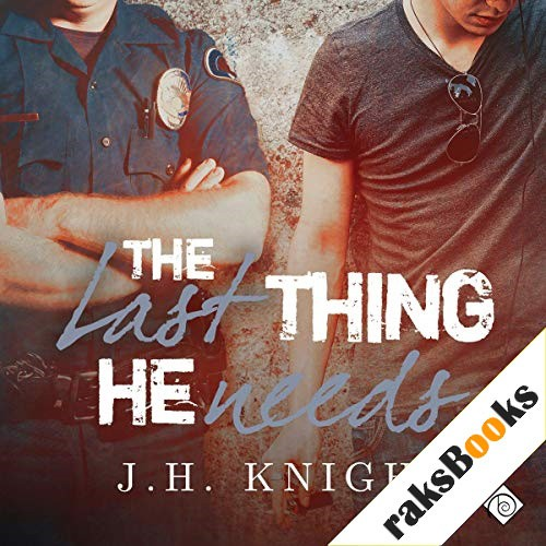 The Last Thing He Needs Audiobook By J. H. Knight cover art