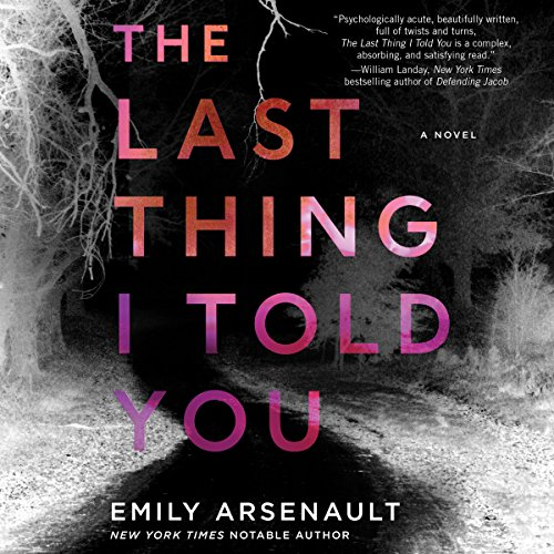 The Last Thing I Told You Audiobook By Emily Arsenault cover art