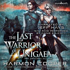 The Last Warrior of Unigaea Audiobook By Harmon Cooper cover art