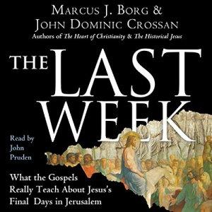 The Last Week Audiobook By Marcus J. Borg, John Dominic Crossan cover art