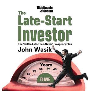 The Late-Start Investor Audiobook By John Wasik cover art
