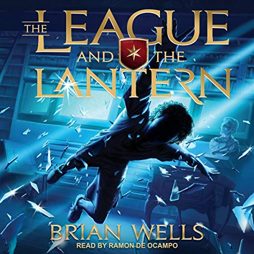 The League and the Lantern Audiobook By Brian Wells cover art