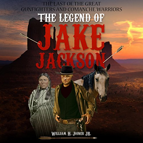 The Legend of Jake Jackson Audiobook By William H. Joiner Jr. cover art