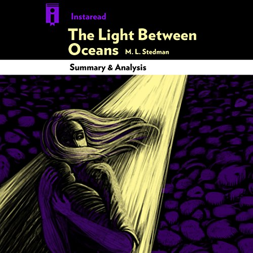 The Light Between Oceans, by M. L. Stedman   Summary & Analysis Audiobook By Instaread cover art
