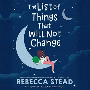 The List of Things That Will Not Change Audiobook By Rebecca Stead cover art