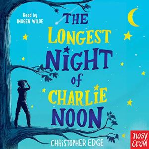 The Longest Night of Charlie Noon Audiobook By Christopher Edge cover art