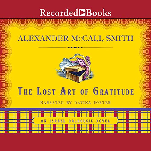 The Lost Art of Gratitude Audiobook By Alexander McCall Smith cover art