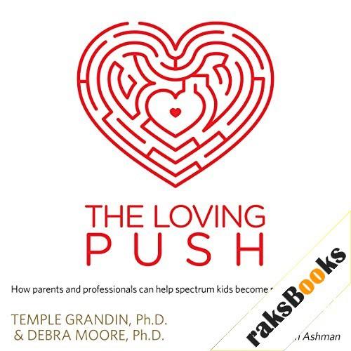 The Loving Push Audiobook By Debra Moore Ph.D., Temple Grandin Ph.D. cover art