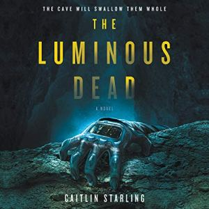 The Luminous Dead Audiobook By Caitlin Starling cover art