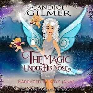 The Magic Under His Nose Audiobook By Candice Gilmer cover art