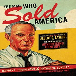 The Man Who Sold America Audiobook By Jeffrey L. Cruikshank, Arthur W. Schultz cover art
