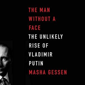 The Man Without a Face Audiobook By Masha Gessen cover art