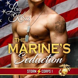 The Marine's Seduction Audiobook By Lori King cover art