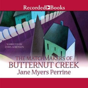 The Matchmakers of Butternut Creek Audiobook By Jane Myers Perrine cover art