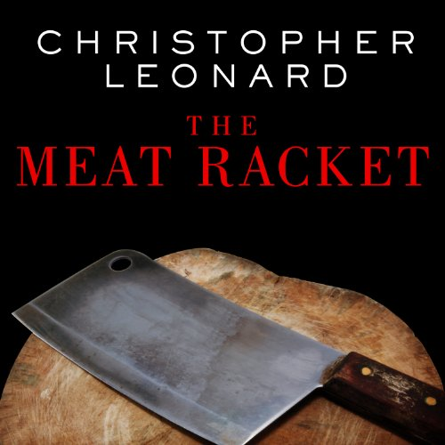 The Meat Racket Audiobook By Christopher Leonard cover art