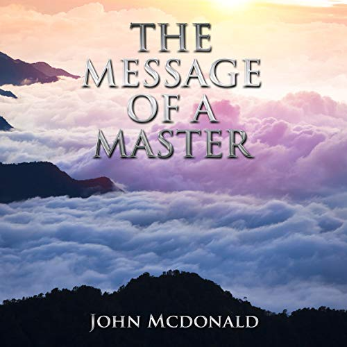 The Message of a Master Audiobook By John Mcdonald cover art
