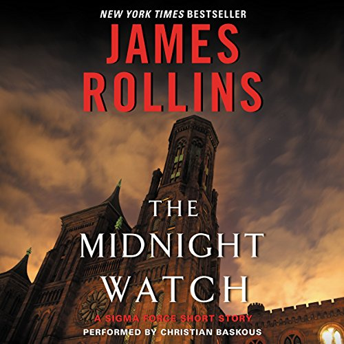 The Midnight Watch Audiobook By James Rollins cover art