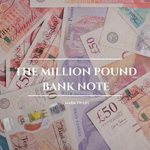The Million Pound Bank Note Audiobook By Mark Twain cover art