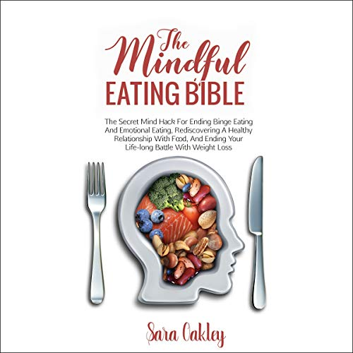The Mindful Eating Bible Audiobook By Sara Oakley cover art