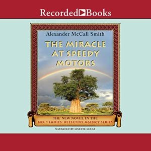 The Miracle at Speedy Motors Audiobook By Alexander McCall Smith cover art
