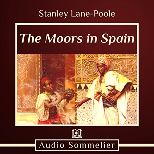 The Moors in Spain Audiobook By Stanley Lane-Poole cover art