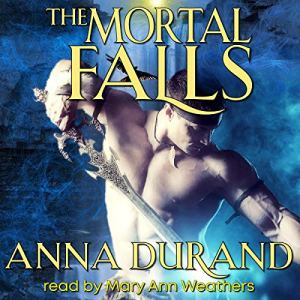 The Mortal Falls Audiobook By Anna Durand cover art