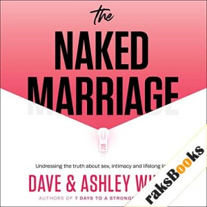 The Naked Marriage Audiobook By Dave Willis, Ashley Willis cover art