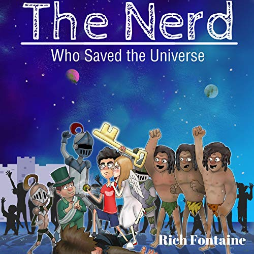 The Nerd Who Saved the Universe Audiobook By Rich Fontaine cover art