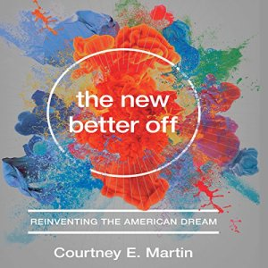 The New Better Off Audiobook By Courtney E. Martin cover art