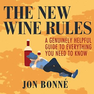 The New Wine Rules Audiobook By Jon Bonné cover art