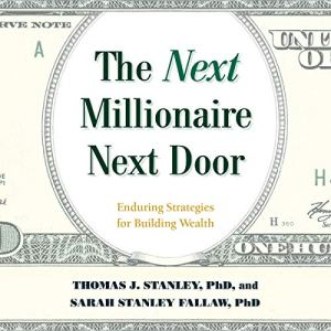 The Next Millionaire Next Door Audiobook By Sarah Stanley Fallaw, Thomas J Stanley cover art