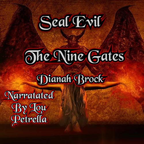 The Nine Gates: Seal Evil Audiobook By Dianah Brock cover art