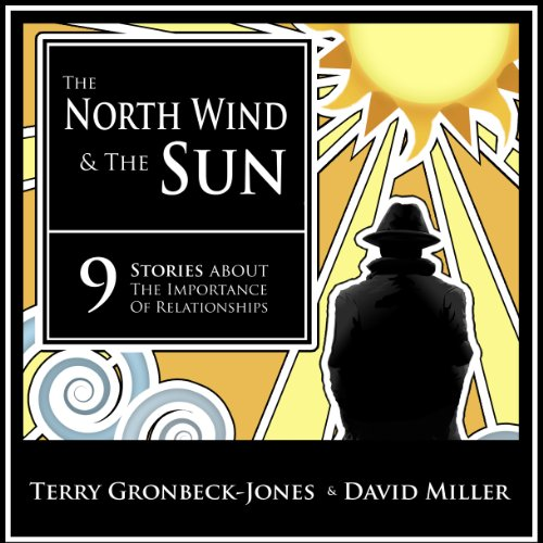 The North Wind and the Sun Audiobook By Terry Gronbeck-Jones, David Miller cover art
