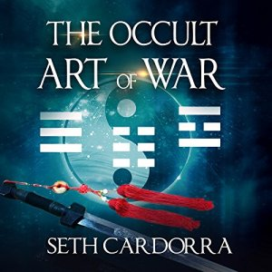The Occult Art of War Audiobook By Seth Cardorra cover art