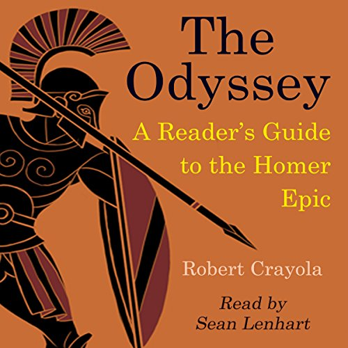 The Odyssey: A Reader's Guide to the Homer Epic Audiobook By Robert Crayola cover art