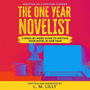 The One-Year Novelist Audiobook By L.M. Lilly cover art