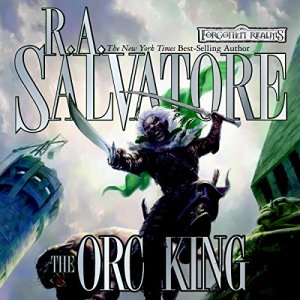 The Orc King Audiobook By R. A. Salvatore cover art