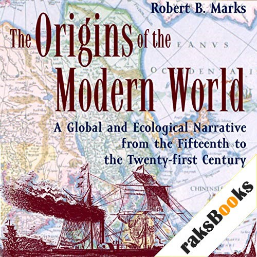 The Origins of the Modern World Audiobook By Robert B. Marks cover art