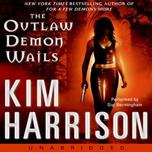 The Outlaw Demon Wails Audiobook By Kim Harrison cover art
