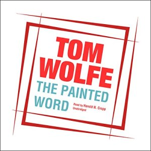 The Painted Word Audiobook By Tom Wolfe cover art