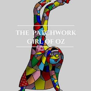 The Patchwork Girl of Oz Audiobook By L. Frank Baum cover art