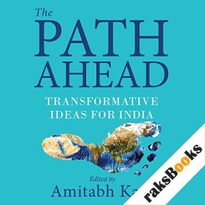 The Path Ahead Audiobook By Amitabh Kant cover art