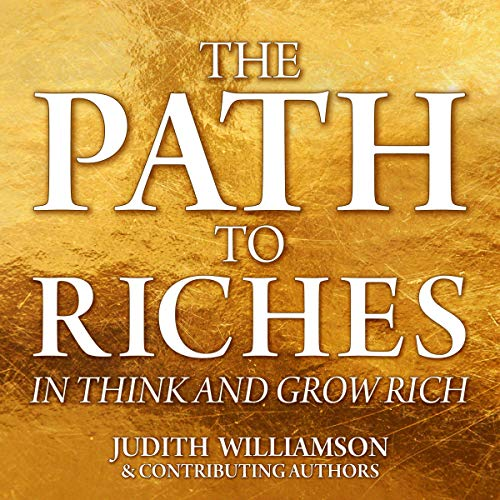The Path to Riches in Think and Grow Rich Audiobook By Judith Williamson cover art